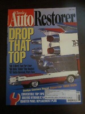 Classic Auto Restorer Magazine June 1995 '58 T-Bird '66 Olds '67 Vette (L)