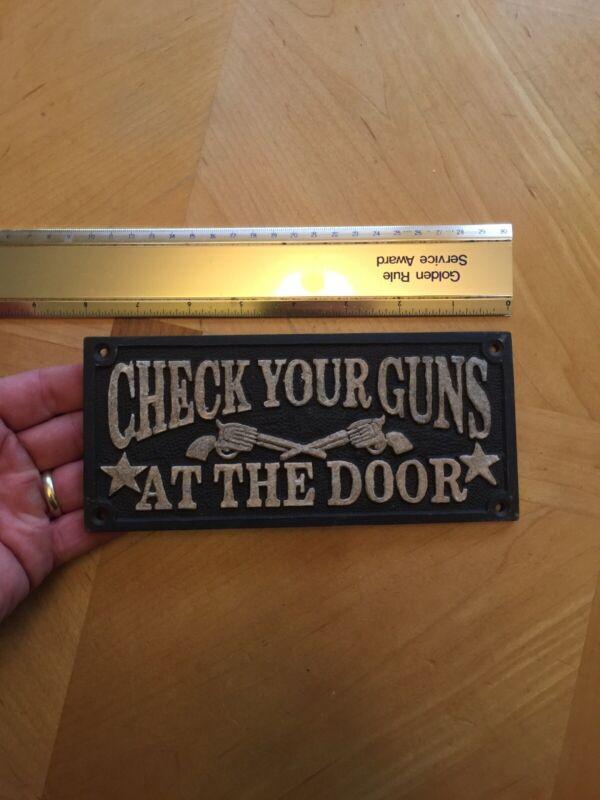"CHECK YOUR GUNS AT DOOR Plaque Sign Cast Iron Wild Wyatt Earp 1/4"" THICK"