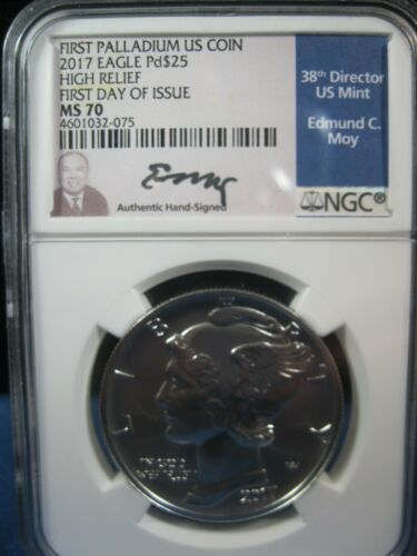 2017 EAGLE $25 PALLADIUM FIRST DAY ISSUE NGC MS 70 EDMUND C. MOY SIGNATURE