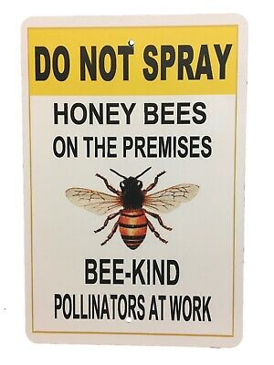 Do Not Spray Sign Honey Bees Caution Sign Aluminum Outdoor Sign Bees Pemises