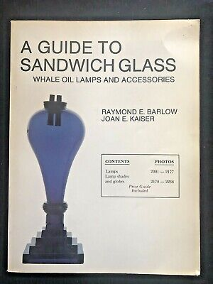 GUIDE TO SANDWICH GLASS WHALE OIL LAMPS AND ACCESSORIES BY KAISER & BARLOW