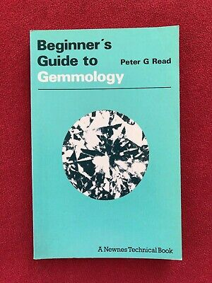 BEGINNER'S GUIDE TO GEMMOLOGY by Peter G. Read, 1981