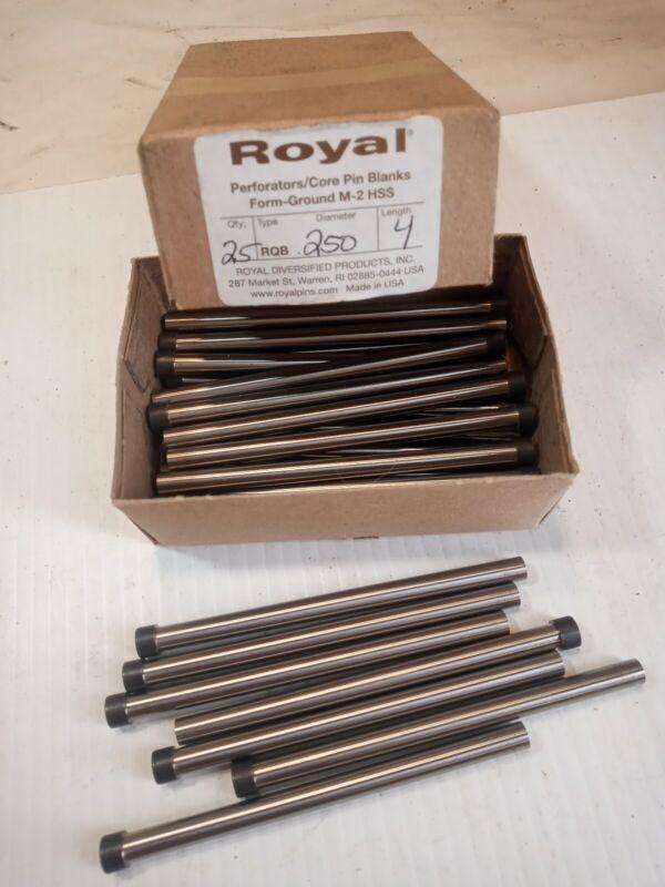"25 Royal Perforators/Core Pin Blanks RQB. .250"" X 4"" M-2 HSS NEW"