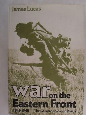 War on the Eastern Front 1941-1945 - The German Soldier in
