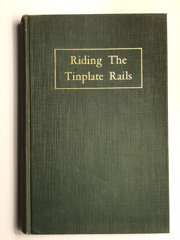 Riding the Tinplate Rails First Edition Louis Hertz