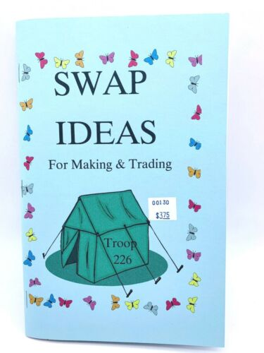 Swap Ideas for Making and Trading Troop 226 Girl Scout Book 2000