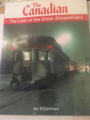 BOOK--THE CANADIAN THE LAST OF THE GREAT STREAMLINERS ( SILVERMAN )