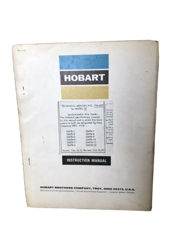 Hobart TM-437 Model 27 Semiautomatic Wire Feeder Welding Technical Manual