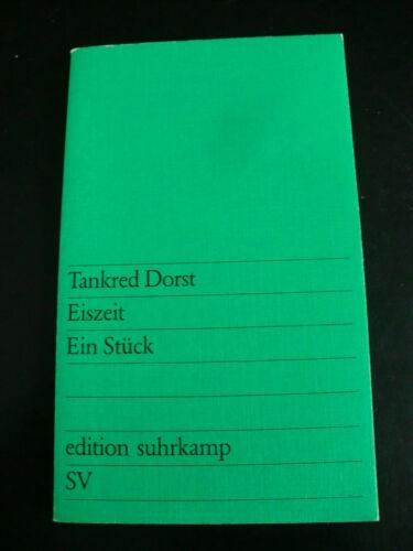 Tankred Dorst - Eiszeit - edition suhrkamp - Erste Auflage 1973