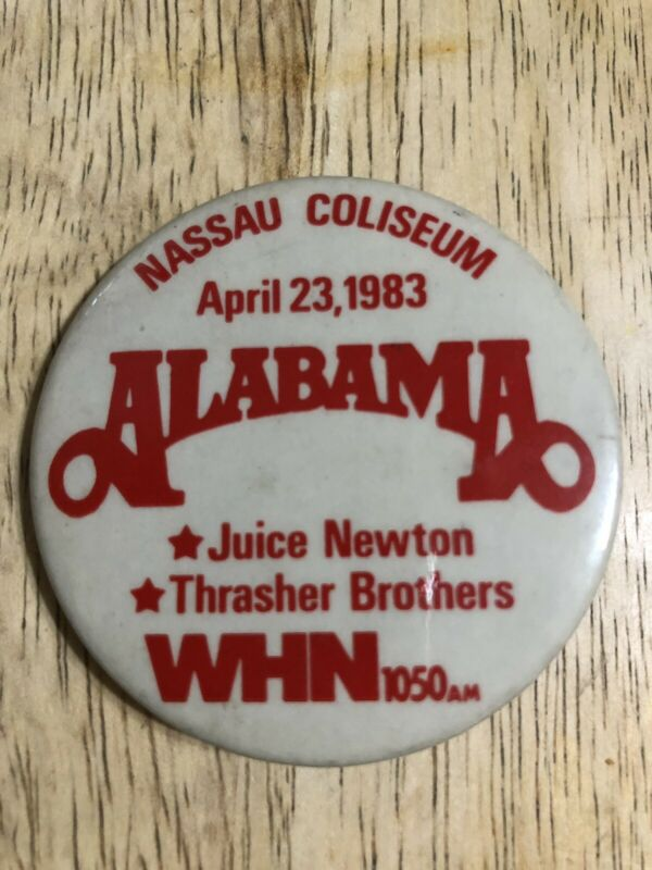 Vtg April 23, 1983 ALABAMA, Juice Newton Pin-Back WHN 1050 AM - Nassau Coliseum