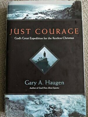 Just Courage by Gary A. Haugen, Hardcover