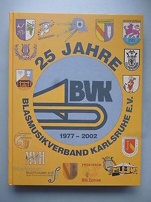 25 Jahre Blasmusikverband Karlsruhe e.V. 1977-2002 Blasmusik Vereinsgeschichte