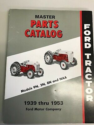 1939-53 Ford Tractor Master Parts Catalog Models 9n2n8n Naa