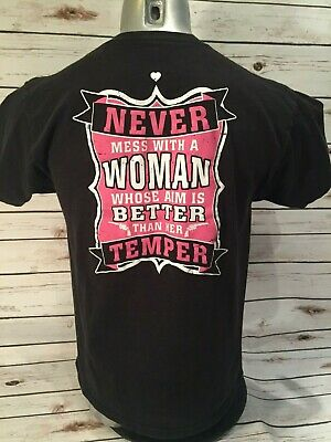Never Mess With A Woman Whose Aim Is Better Than Her Temper Gun Pistol Tee