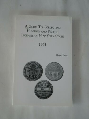 A Guide to Collecting Hunting and Fishing Licenses of NYS 1995