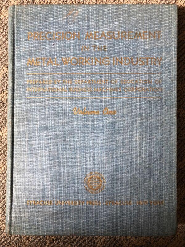 Precision Measurement in the Metal Working Industry Vol. 1 (1942) - IBM