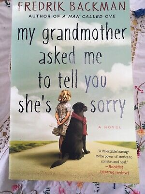 My Grandmother Asked Me to Tell You She's Sorry by Fredrik Backman (2016,... And