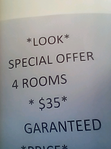 **LOOK SPECIAL OFFER 4 ROOMS **$35**GARANTEED