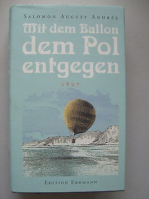 Mit dem Ballon dem Pol entgegen 1897 Salomon August Andrée 2002 Expedition