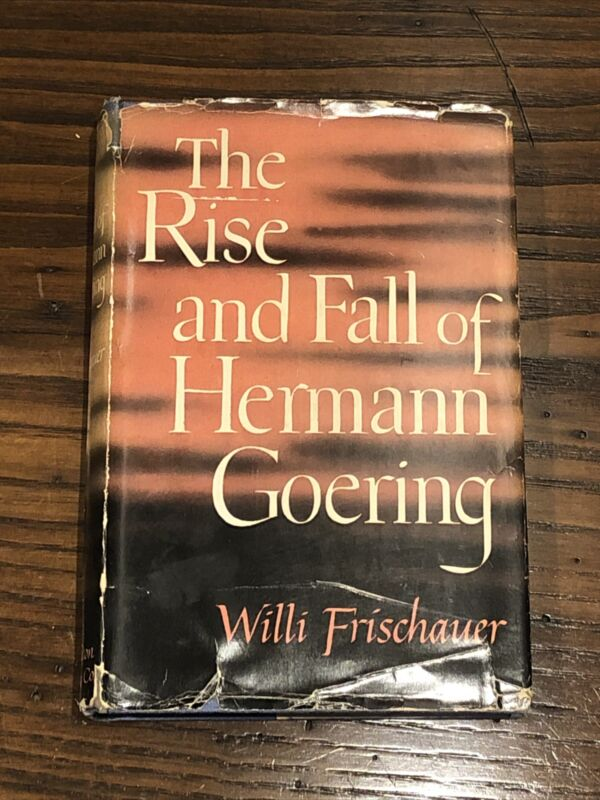 1st Edition 1951 THE RISE AND FALL OF HERMANN GOERING HARDBOUND WILLI FRISCHAUER