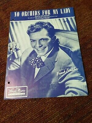 No Orchids For My Lady 1949 Frank Sinatra  Sheet Music