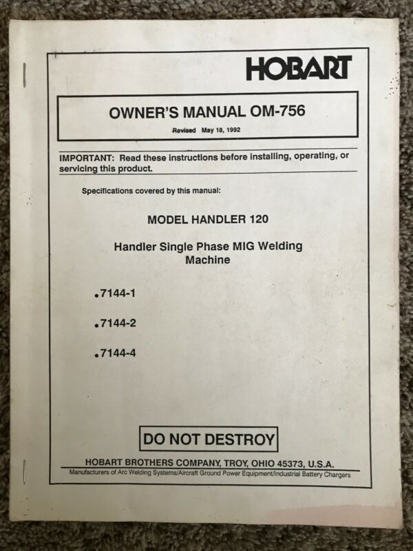HOBART OWNERS MANUAL OM-756  MODEL HANDLER 120 Single Phase MIG WELDING MACHINE