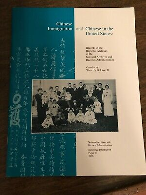CHINESE IMMIGRATION & CHINESE IN THE UNTIED STATES 1996 NARA GENEALOGY