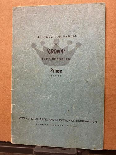 Original Owner Manual for the Crown Prince Series Reel Tape Recorder