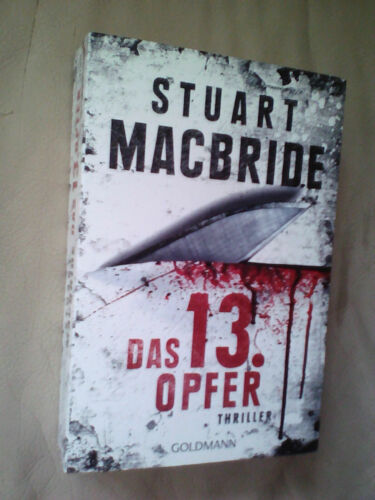 Stuart MacBride: Das 13. Opfer (Klappenbroschur, 9783442479696)