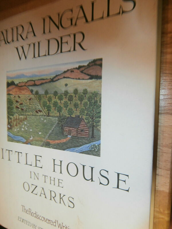 """Book: """"LITTLE HOUSE IN THE OZARKS"""" Laura Ingalls Wilder"""