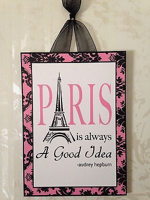 Paris Is Always A Good Idea Plaque Sign Wall Decor French Cottage Shabby - French Decorating Ideas