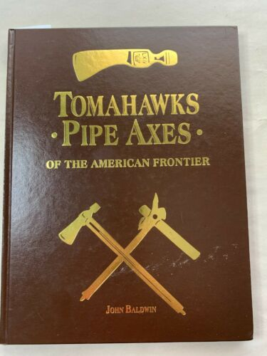 BOOK: TOMAHAWKS AND PIPE AXES BY JOHN BALDWIN - SIGNED