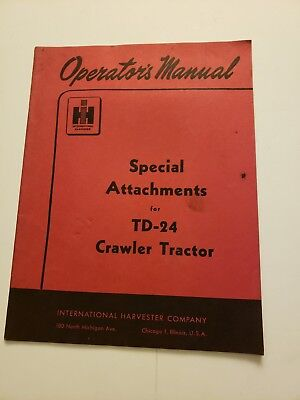 International Harvester Special Attachment Td24 Crawler Tractor Operator Manual