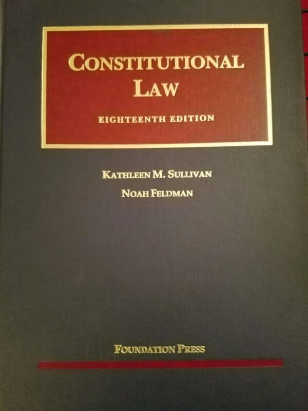 Constitutional Law Casebook Eighteenth Edition Kathleen Sullivan