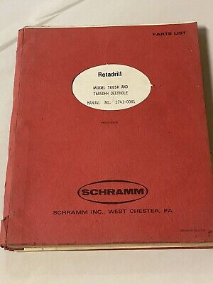 Vintage Schramm Rotadrill Well Drill Rig Manual T685h T685dhh Deephole