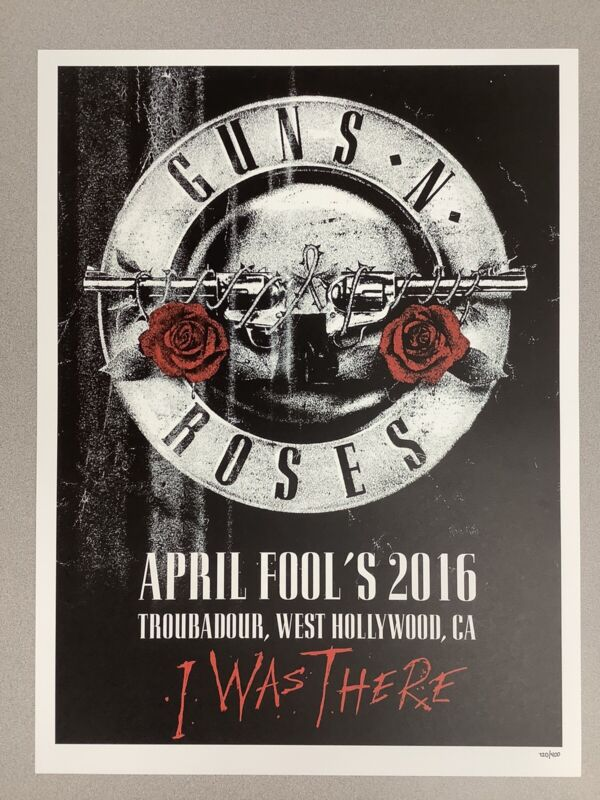 Guns N Roses Concert Poster April Fools 2016 Troubadour Hollywood CA I Was There