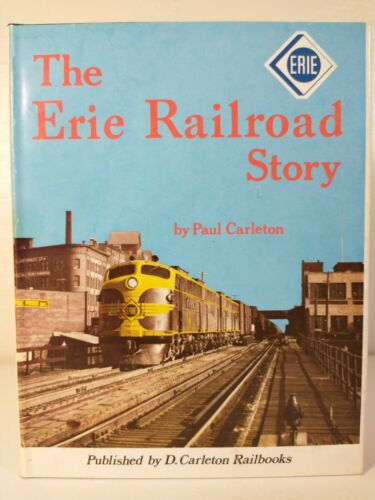 The Erie Railroad Story by Paul Carleton