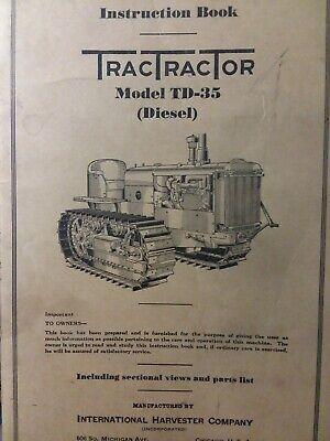 IH International TD-35 Diesel TracTracTor Crawler Tractor Owner & Parts Manual
