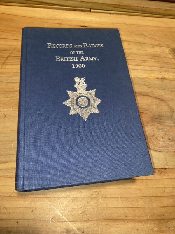 RECORDS AND BADGES OF THE BRITISH ARMY 1900 HARDCOVER   EX!!
