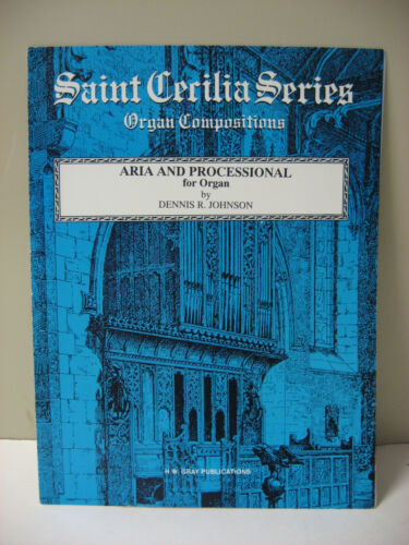 Aria and Processional Dennis Johnson Saint Cecilia Series Organ Sheet Music