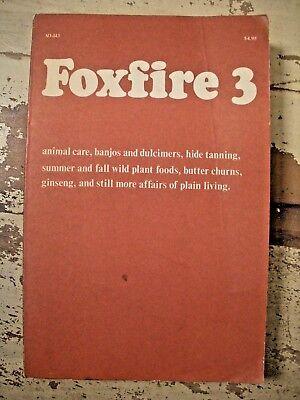 FOXFIRE 3 Eliot Wigginton Banjos & Dulcimers Wild Plant Foods Ginseng...More SC  (Foxfire 3)