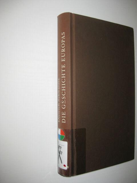 Die Geschichte Europas von Dietrich Schwanitz  , 1. Aufl. 2000Es handelt sich um