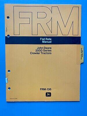 For John Deere 2000 Series Crawler Tractors Flat Rate Manual Frm-136 Shop Repair