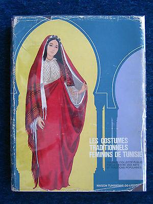 Les Costumes Traditionnels Féminins de Tunisie, Feminine Costumes Of Tunisia - Feminine Costumes