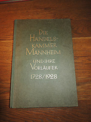 Die Handelskammer Mannheim und ihre Vorläufer 1728 -1928 Handelschronik 1928 Rar