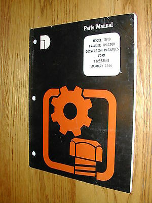 Dresser Ih Td40 Parts Manual Book Catalog Crawler Tractor Conversion Packages