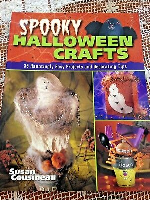 SPOOKY HALLOWEEN CRAFTS 35 EASY PROJECTS & DECORATING TIPS SUSAN COUSINEAU