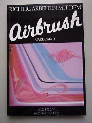 2 Bücher Richtig arbeiten mit dem Airbrush The complete manual of Airbrushing