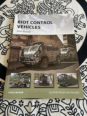 New Vanguard: Riot Control Vehicles : 1945-Present 219 by Chris McNab (2015,...