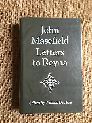John Masefield: Letters to Reyna.  Edited by William Buchan.  SIGNED COPY
